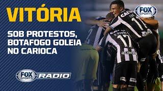 """SOB PROTESTOS, BOTAFOGO GOLEIA NO CARIOCA! """"Fox Sports Rádio"""" debate vitória por 6 a 2"""