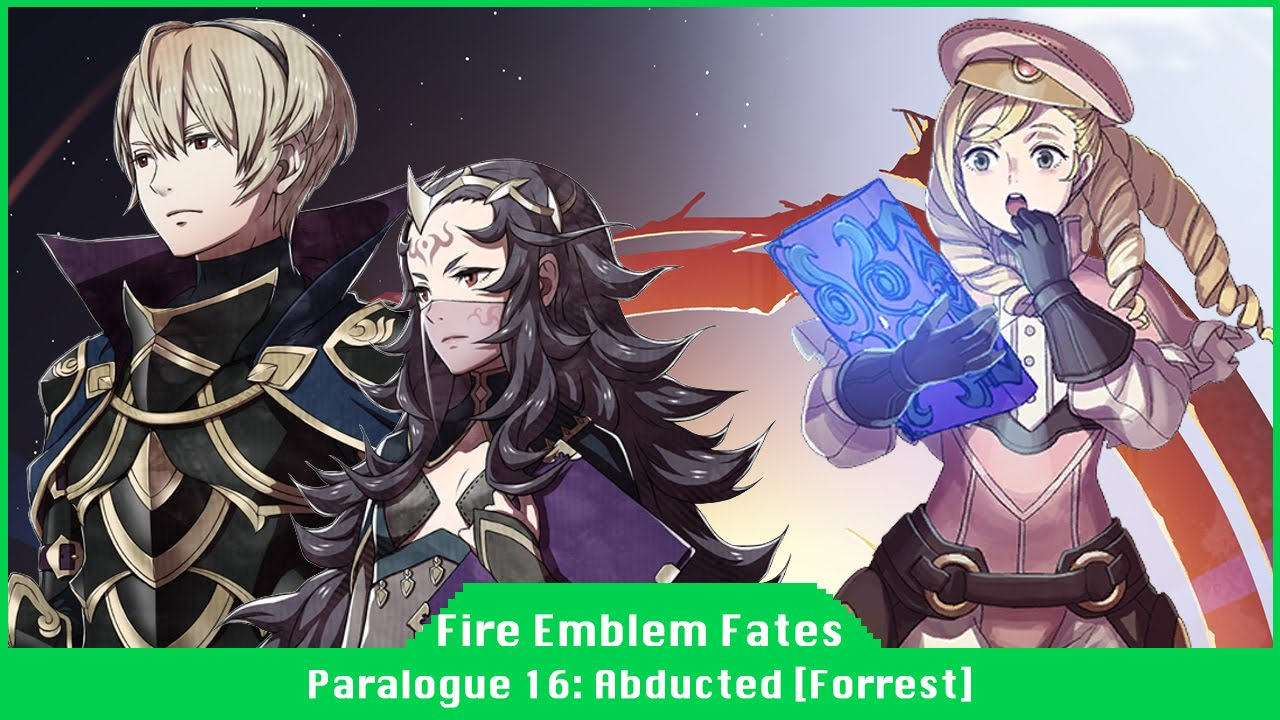 fire emblem fates paralogue 16 abducted forrest leo nyx youtube