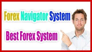 Forex Navigator System - Best Forex System + BONUSES