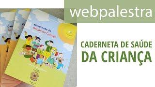 Webpalestra - Caderneta de Saúde da Criança