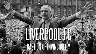 Liverpool FC - Bastion of Invincibility