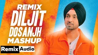 DILJIT DOSANJH Remix Mashup  Audio Latest Punjabi Songs 2019 Speed Records