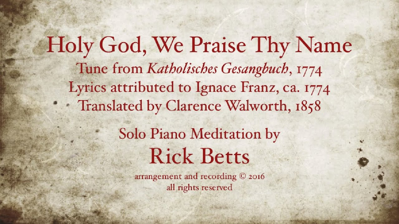 Holy God, We Praise Thy Name - HymnSite.com - United ...