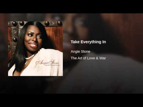Angie Stone - Take Everything In Lyrics | MetroLyrics
