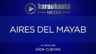 Karaokanta - Aída Cuevas - Aires del mayab