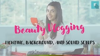 How to Make Beauty Videos for Youtube