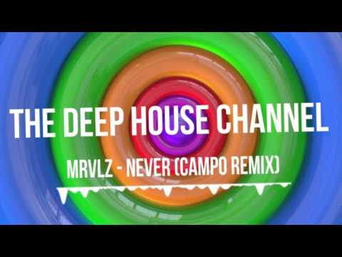 MRVLZ - Never (Campo Remix)