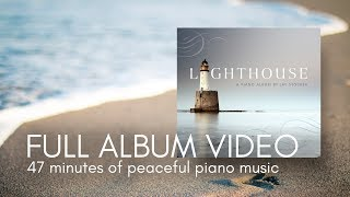 """""""Lighthouse"""" - Calm, Relaxing Piano Album by Jay Stocker"""