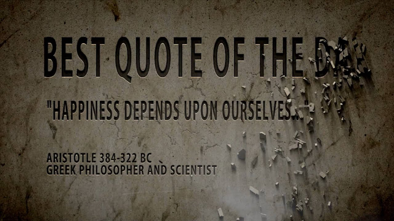 "Happiness Depends On Ourselves Aristotle Quote: Best Quote Of The Day : Aristotle..."" Happiness Depends"