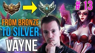 Vayne - Du bronze à X #13 - Guide League of Legends