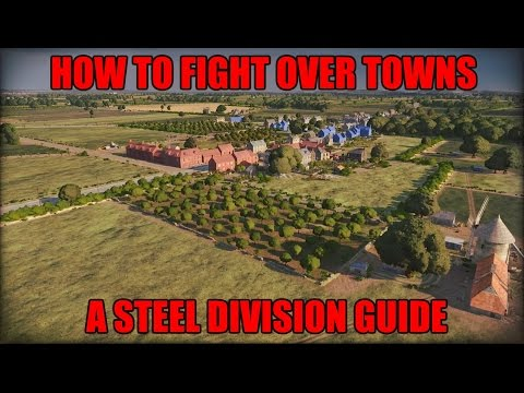 How to Fight Over Towns: A Steel Division Guide