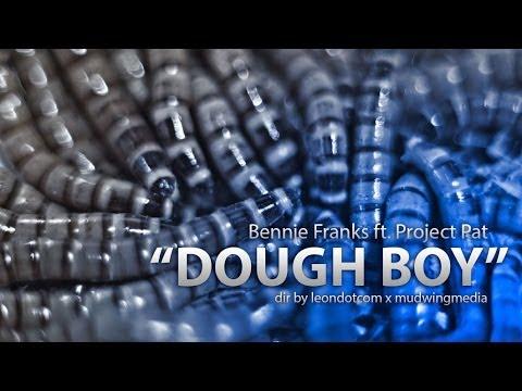 Bennie Franks Ft. Project Pat - Dough Boy [Unsigned Artist]