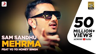 Sam sandhu - mehrma | feat yo yo honey singh | latest punjabi song 2015