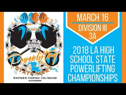 Division III (3A) - 2018 LHSAA/LHSPLA State Powerlifting Championships