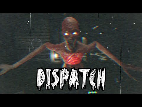 Dispatch Horror Game - FULL GAME |