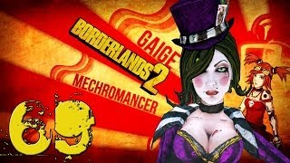Borderlands 2 Mechromancer Playthrough #1 - Episode 69 - SEXUAL INTERCOURSE