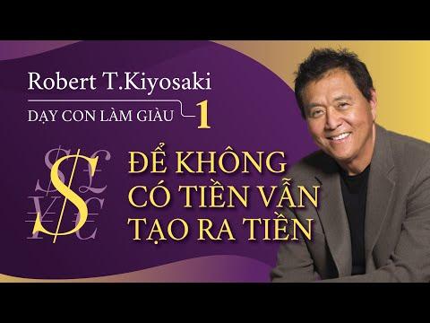 [Sách nói] Dạy Con Làm Giàu Tập 1 - Để Không Có Tiền Vẫn Tạo Ra Tiền | Robert Kiyosaki