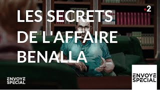 Envoyé spécial. Les secrets de l'affaire Benalla  - 20 juin 2019 (France 2)