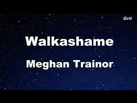Walkashame - Meghan Trainor -  Karaoke 【No Guide Melody】 Instrumental