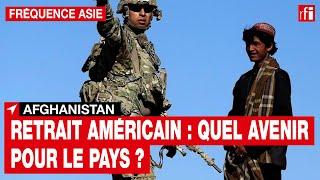 Retrait américain : quel avenir pour l'Afghanistan ?