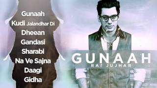 Rai Jujhar | Gunaah | Entire Album | Nonstop Full HD Audio | Brand New Punjabi Songs 2014