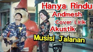 [3.29 MB] Hanya Rindu Andmesh Lirik - ( Tri Suaka Cover Akustik ) #Musisijogjaproject