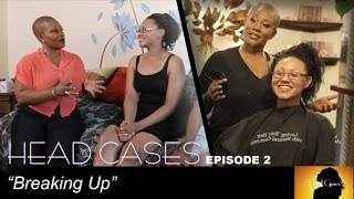 HEAD CASES | Ep 2 - Breaking Up