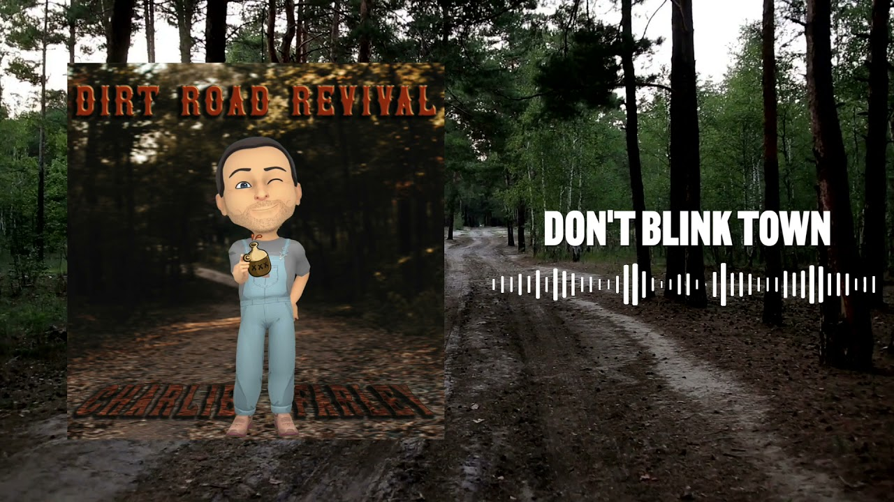 DOWNLOAD Charlie Farley – Don't Blink Town (Official Audio) Mp3 song