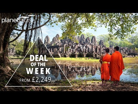 Cambodia Land Tour & Cruise South East Asia | Planet Cruise Deal of the Week
