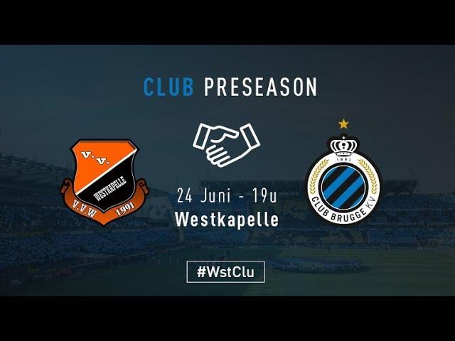 WESTKAPELLE - CLUB BRUGGE   Matchverslag   Oefenwedstrijd    2017-2018
