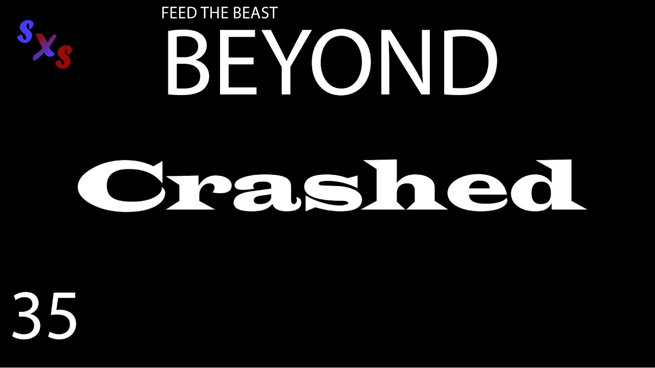 FTB Beyond - 035 - [Special Tutorial] - CRASH and Fixed!