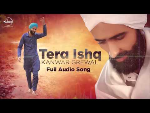 Tera Ishq Kanwar Grewal new song