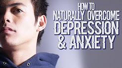 How to NATURALLY Overcome Depression & Anxiety
