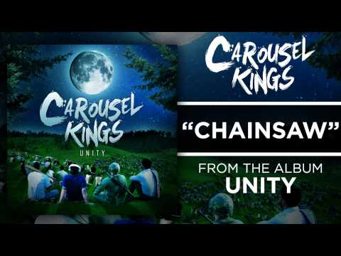 Carousel Kings - Chainsaw (UNITY - OUT NOW)