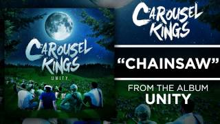Watch Carousel Kings Chainsaw video