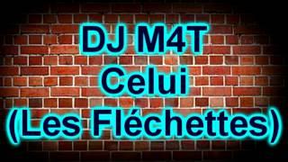DJ M4T   Celui Les Fléchettes)