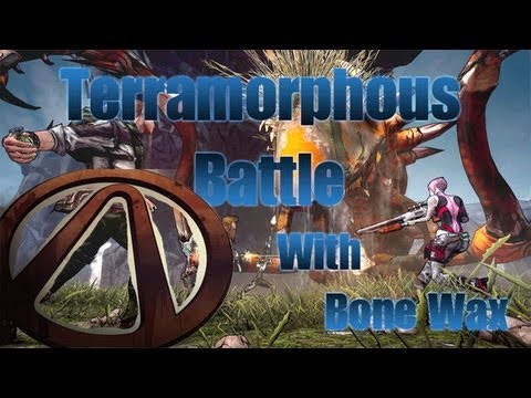Borderlands 2: Terramorphous battle With Bone Wax