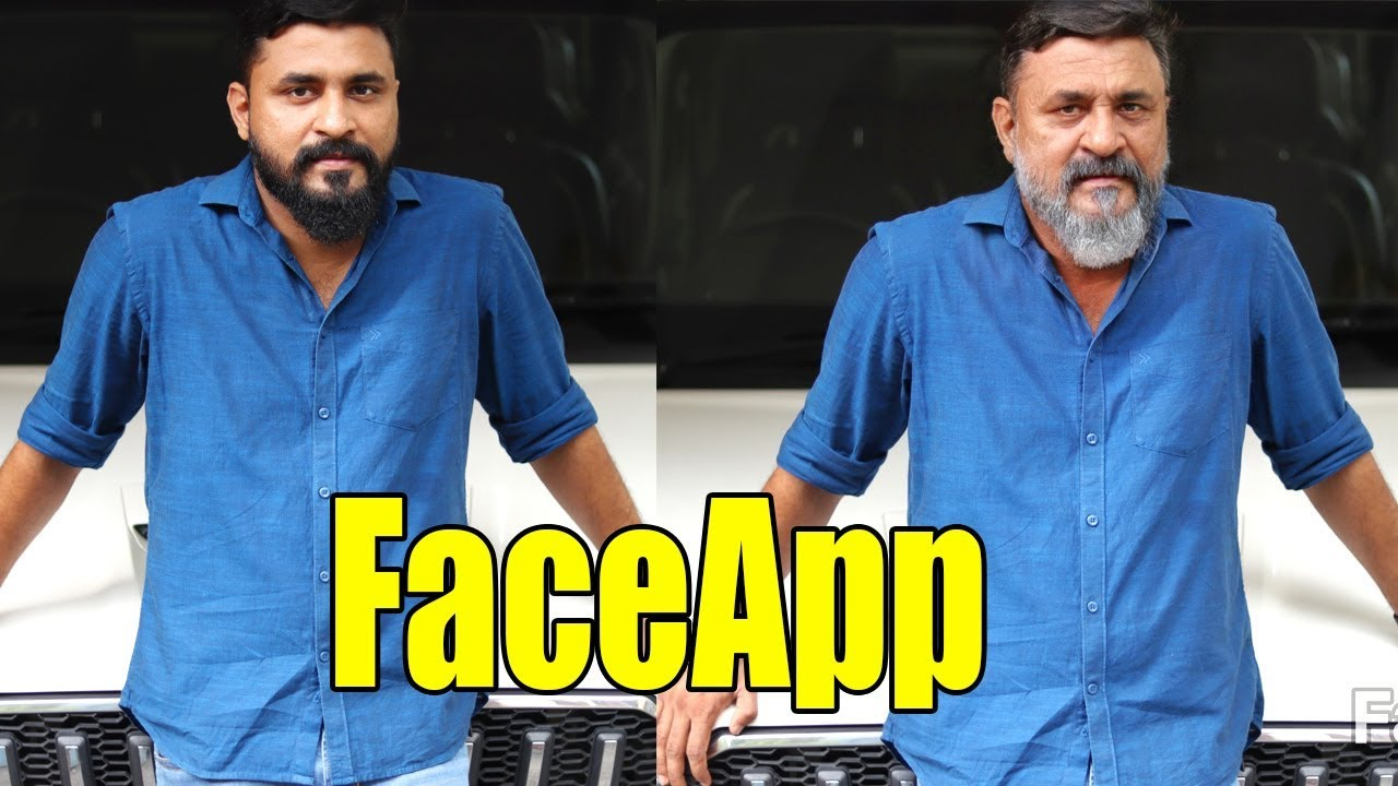 FaceApp / ലുക്ക് ഒന്ന് മാറ്റിയാലോ ? viral App 2019