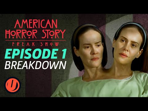 "AHS: Freak Show - Episode 1 ""Monsters Among Us"" Breakdown"