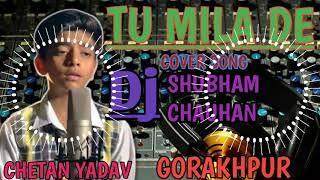 Tu Mila de 💖Heart jbl bass Mix Dj Shubham Chauhan Gorakhpur