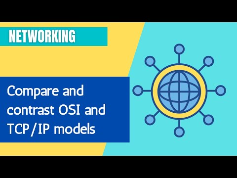 Compare and contrast OSI and TCP/IP models