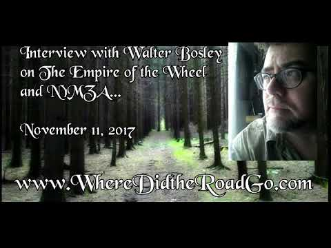 Walter Bosley on The Empire of the Wheel - Part 1 of 2 - November 11, 2017