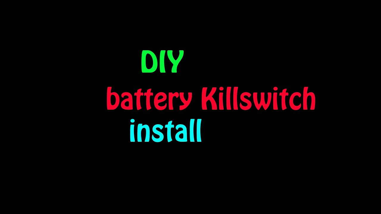 DIY install a Battery Kill Switch - YouTube