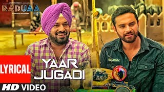 Yaar Jugadi | Raduaa | Lyrical Video | Nav Bajwa, Gurpreet Ghuggi, B N Sharma | Latest Punjabi Songs