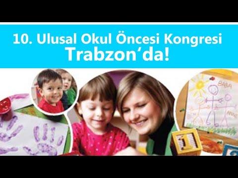 10. Ulusal Okul Öncesi Kongresi Trabzon'da!