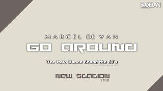MarcelDeVan - Go Around [ New Station Mix ] special bonus