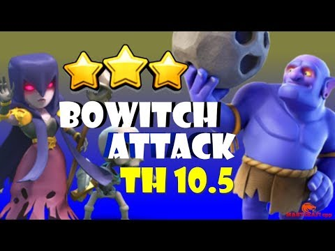 Clash Of Clans Ll 3 Star Bowitch Attack Strategy Ll TH 10.5 / TH 10.75