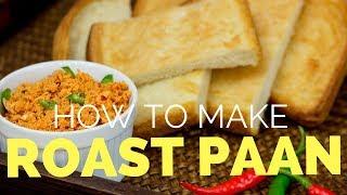 How to Make Sri Lankan Style Roast Paan ( Roast Bread)