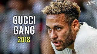 Neymar Jr - Gucci Gang | Skills & Goals 2017/2018 | HD