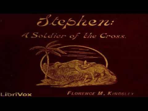Stephen: A Soldier of the Cross | Florence Morse Kingsley | Christian Fiction | Audio Book | 5/5